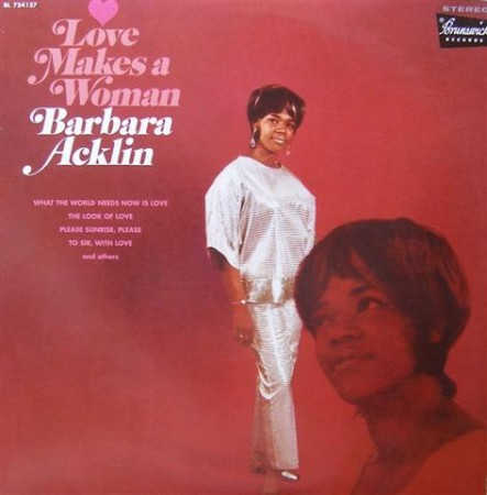 Barbara Acklin | Love Makes A Woman