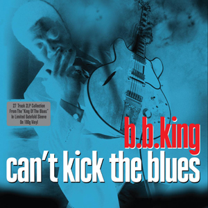 B.B. KING - Can't Kick The Blues - 33T