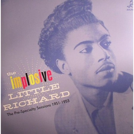 Little Richard | The Implosive Little Richard