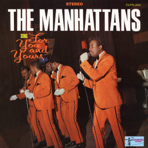 Manhattans | Sing For You And Yours
