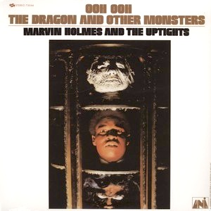 Marvin Holmes & The Uptights | Ooh Ooh The Dragon And Other Monsters