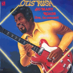 Otis Rush | So Many Roads Live In Concert