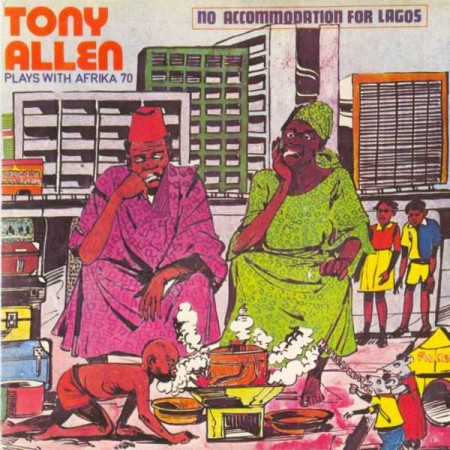 Tony Allen | No Accommodation For Lagos