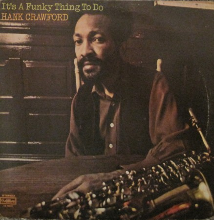 Hank Crawford | It's A Funky Thing To Do
