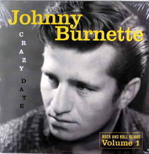 Johnny Burnette | Crazy date rock 7 roll demos volume 1 (2004)