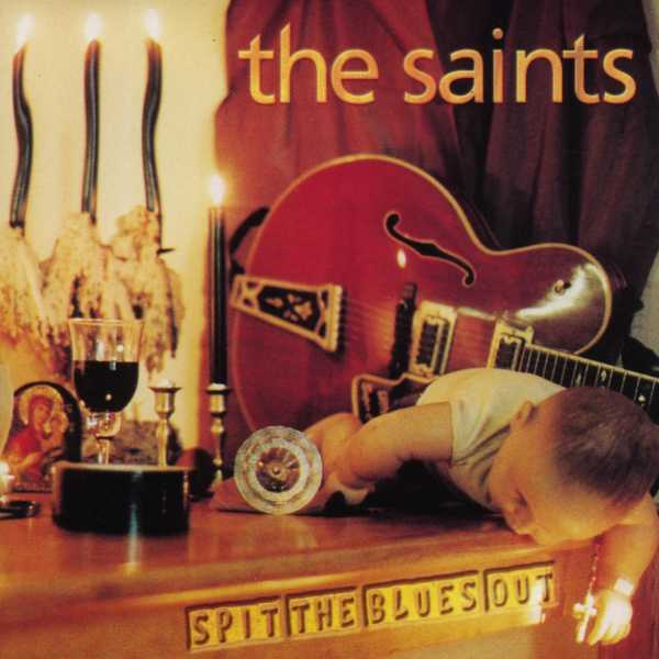 The Saints | Spit the blues out 180 gr. (2002)
