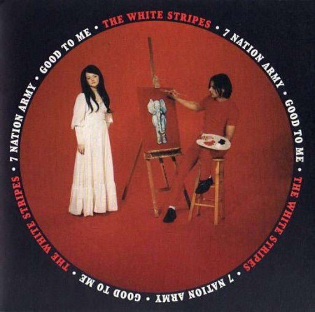 White Stripes - 7 Nation Army / Good To Me