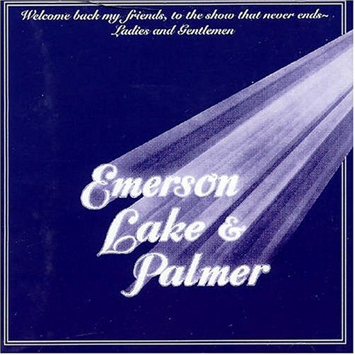 Emerson Lake & Palmer | Welcome back my friends to the show that never ends – Ladies and gentlemen 180 gr. (2011)