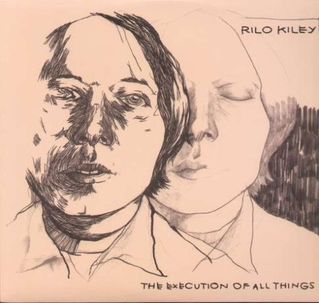 The Execution Of All Things - Rilo Kiley