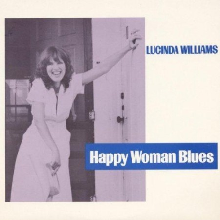 Lucinda Williams | Happy Woman Blues (1990)