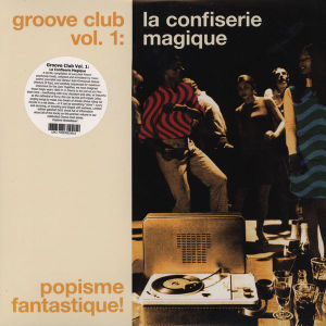 Various Artists | Groove Club Vol.1 La Confiserie Magique (2011)