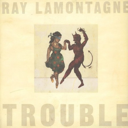 RAY LAMONTAGNE - Trouble - 33T