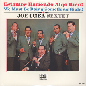 Joe Cuba Sextet | Estamos Haciendo Algo Bien! (We Must Be Doing Something Right!)