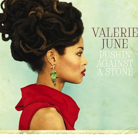 Valerie June | Pushin' Against A Stone