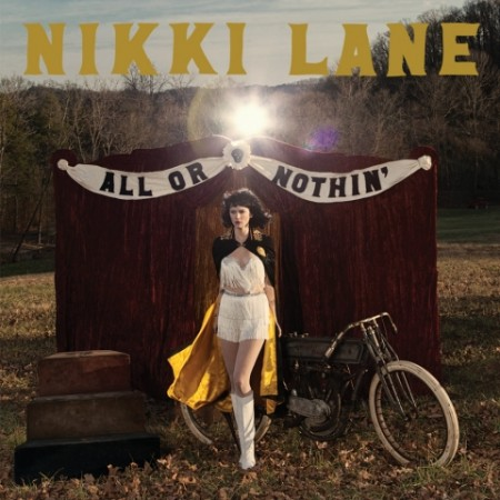 Nikki Lane | All Or Nothin' 180 gr. (2014)