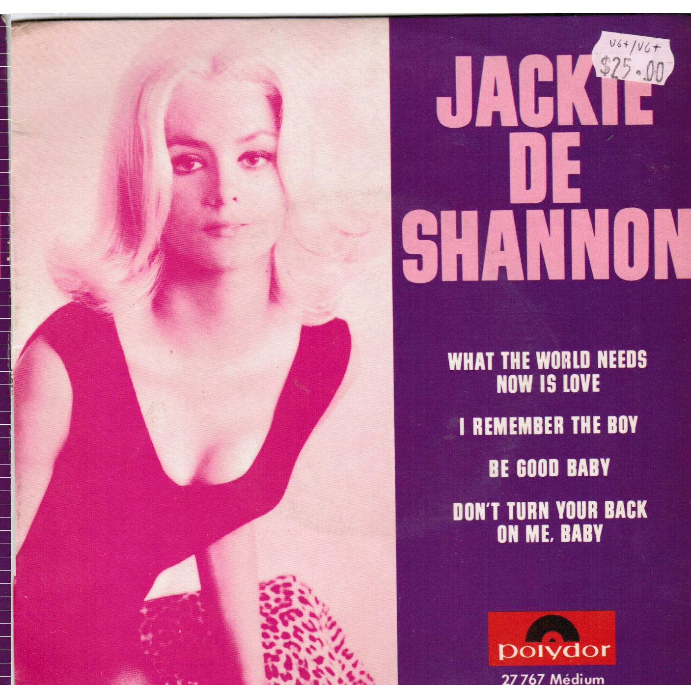 Jackie Deshannon | What The World Needs Now Is Love / I Remember The Boy / Be Good Baby / Don't Turn Your Back On Me Baby