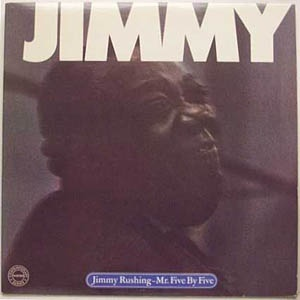 Jimmy Rushing | Mr. Five By Five (sealed)
