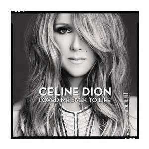 Celine Dion | Loved Me Back To Life (2013)
