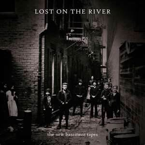 New Basement Tapes | Lost On The River (2014)