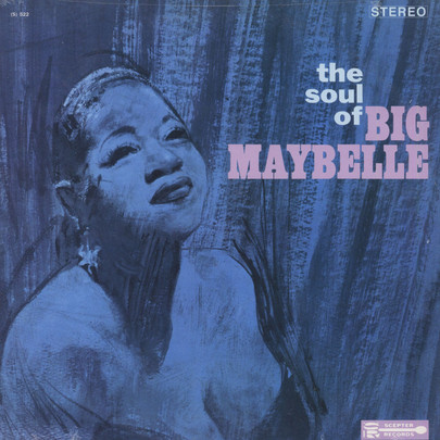 Big Maybelle | The Soul Of Big Maybelle