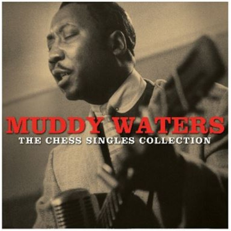 Muddy Waters | The Chess Singles Collection