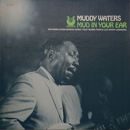 Muddy Waters | Mud In Your Ear (sealed) (1973)