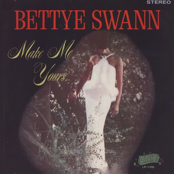 Bettye Swann | Make Me Yours (1967/2015)