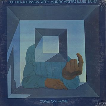 Luther Johnson with Muddy Waters Blues Band | Come On Home (sealed) (1968)