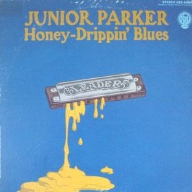 Junior Parker | Honey-Drippin' Blues (sealed) (1969)