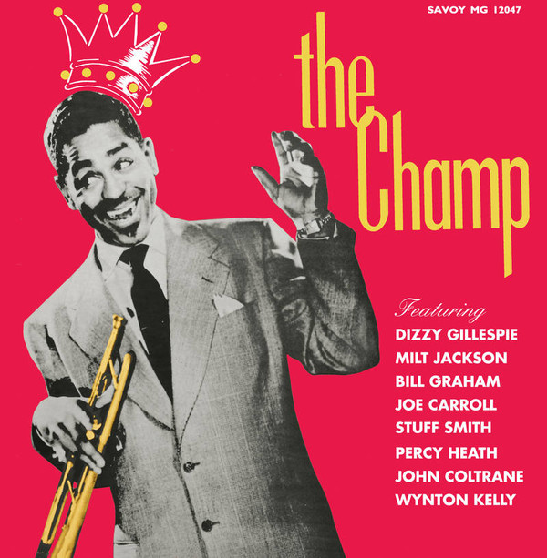 Dizzy Gillespie | The Champ (sealed) (2016)
