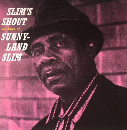 Sunnyland Slim | Slim's Shout the blues of Sunnyland Smith