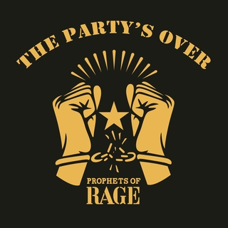 prophet's of rage | The Party's Over