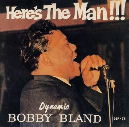 Bobby Bland | Here's The Man (2016)