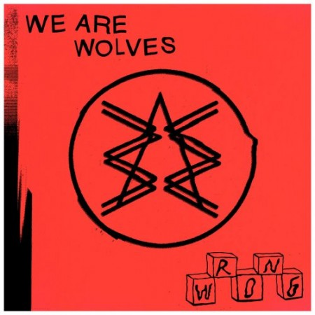 We Are Wolves | Wrong (2016)