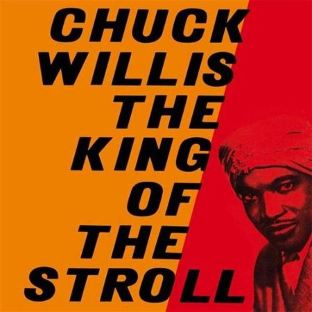 Chuck Willis | The King of the Stroll (1958/2011)