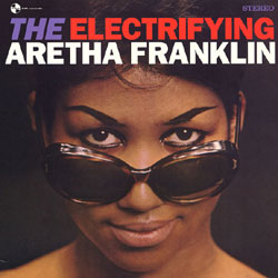 Aretha Franklin | The Electrifying Aretha