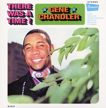 Gene Chandler | There Was A Time