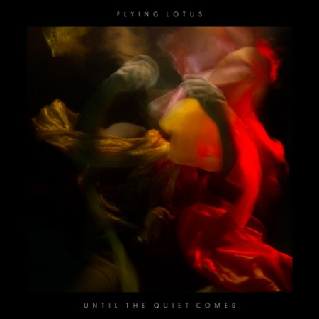 Flying Lotus | Until The Quiet Comes