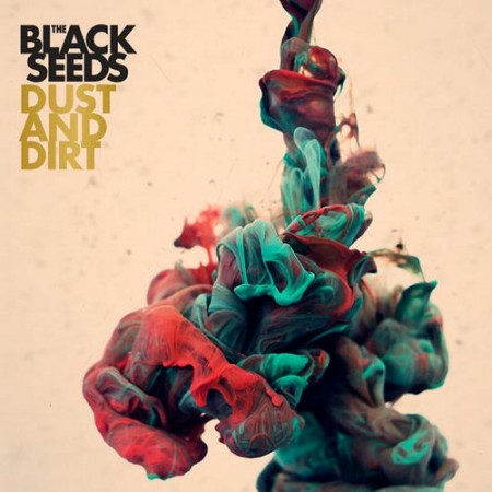 The Black Seeds | Dust And Dirt 180 gr. (2013)