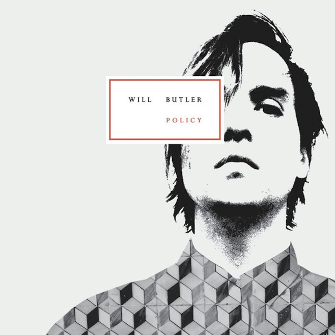 Will Butler | Policy (2015)