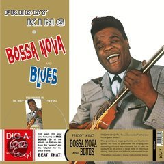 Freddy King | Bossa Nova And Blues 180 gr. (2014)