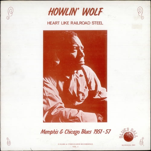 Howlin' Wolf | Heart Like Railroad Steel (1979/2015)