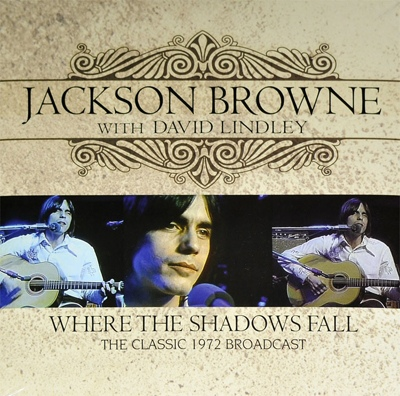 Jackson Browne with David Lindley | Where The Shadows Fall (sealed) (2013)