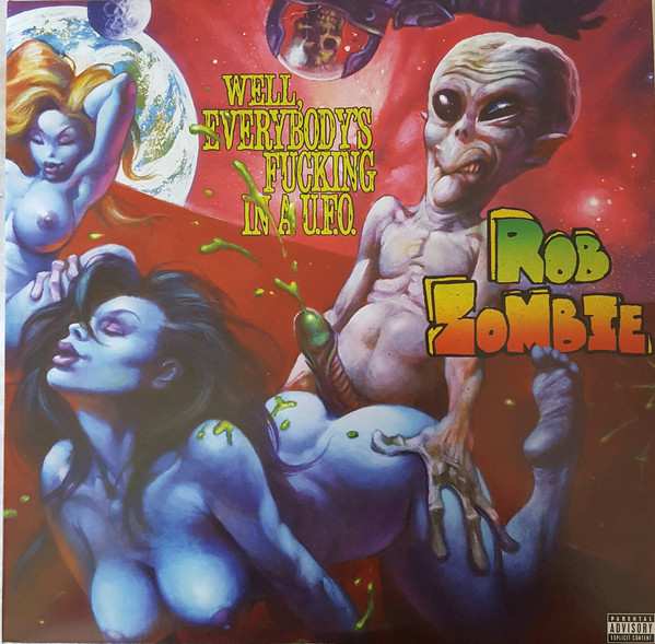 Rob Zombie | Well, Everybody's Fucking In A UFO (sealed) (2016)